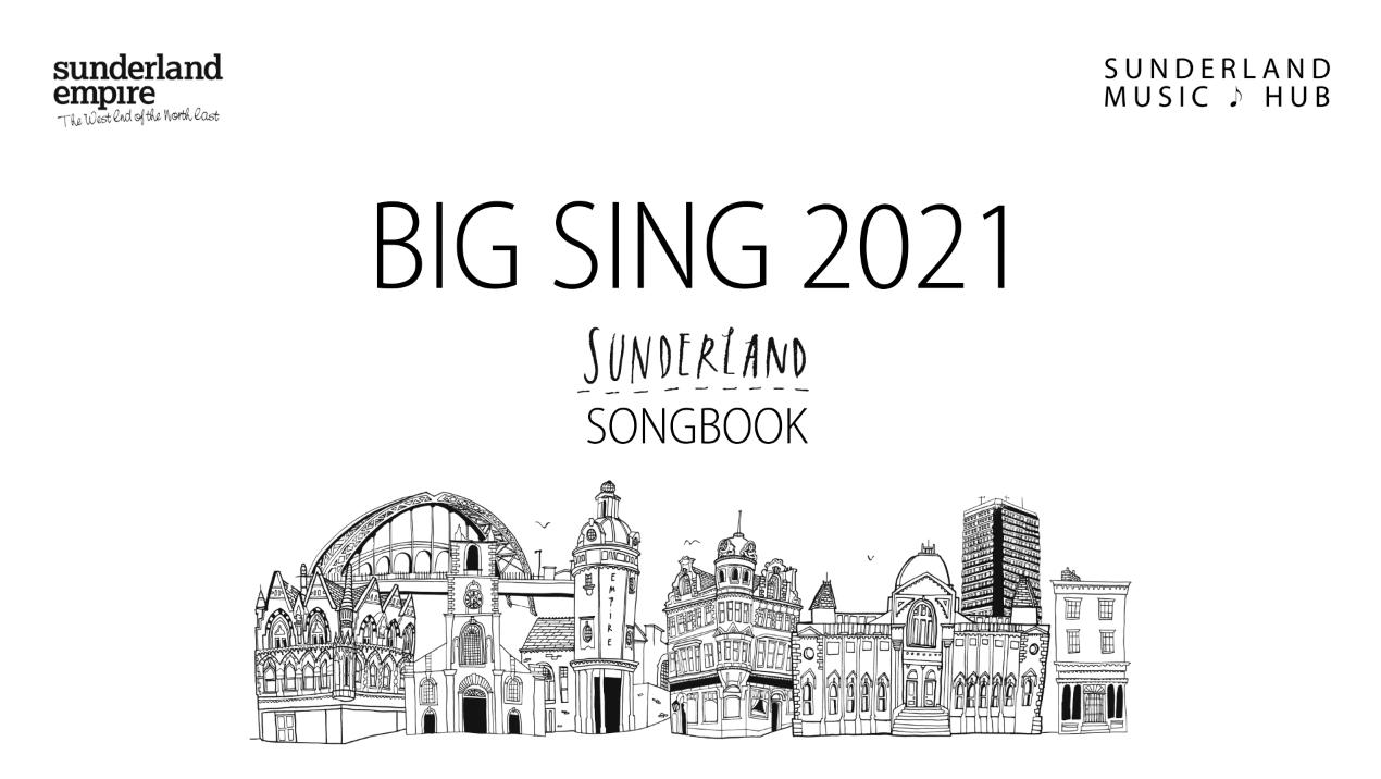 Big Sing 2021: Sunderland Songbook – Toolkit and Resources | Sunderland  Music Hub